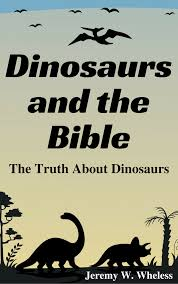 truth in genesis creation evolution dinosaurs the bible