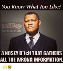 Real Talk Meme - you know what ion like real talk team a nosey b tch that gathers