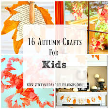 16 autumn crafts for kids sticky mud and belly laughs