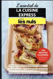 cuisiner pour les nuls l essentiel de la cuisine express pour les nuls martel heloise