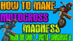 motocross madness 2 how to make motocross madness 2 work on windows 7 windows vista