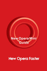 opera new apk guide for new opera mini apk free social app for