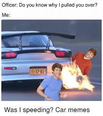 Speeding Meme - 25 best memes about speeding car speeding car memes
