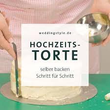 hochzeitstorten selber backen hochzeitstorte selber backen schritt 1 cake hochzeit