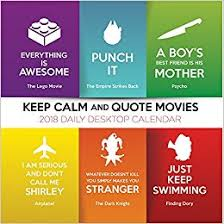 2018 keep calm and quote movies daily desktop calendar tf