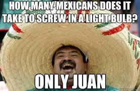 Take It Easy Mexican Meme - fancy take it easy mexican meme how many mexicans does it take to