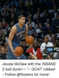 Javale Mcgee Memes - 153 rife si du javale mcgee with the insane 2 ball dunk goat