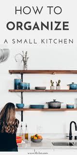 small kitchen organization ideas how to organize a tiny kitchen 6 steps highness
