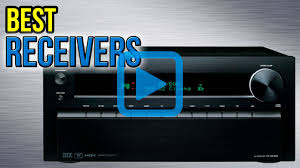 top rated home theater receivers top 10 receivers of 2017 video review