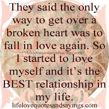 quote about love myself they said the only way to get over a broken heart was to fall in