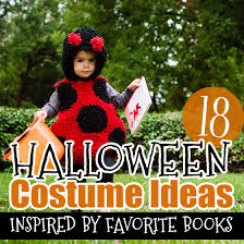 Halloween Costumes Books 18 Halloween Costume Ideas Inspired Favorite Books Daily Mom