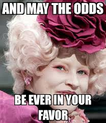 May The Odds Be Ever In Your Favor Meme - and may the odds be ever in your favor poster flipflop2013fd