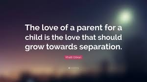 Love A Child Quotes by Khalil Gibran Quote U201cthe Love Of A Parent For A Child Is The Love