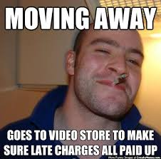 Moving On Up Meme - moving away goes to video store to make sure late charges all