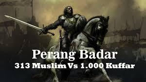 film perang jaman dulu perang badar 313 muslim vs 1 000 kuffar mengagumkan youtube