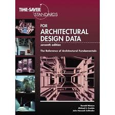 Time Saver Standards For Interior Design Time Saver Standards For Architectural Design Data By Donald