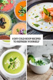8 diy cold soup recipes to refresh yourself shelterness