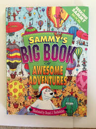 Seeking Book Sammy S Big Book Of Awesome Adventures A Seeking Sammy Book