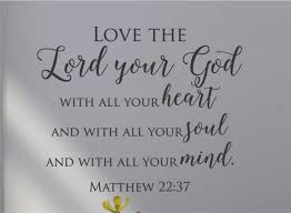 matthew 22 37 love the lord your god wall decal a great matthew