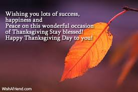 wishing you lots of success happiness thanksgiving wishes
