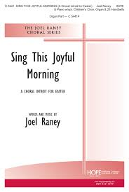 easter choral sing this joyful morning a choral introit for easter