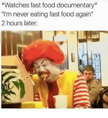 Meme Documentary - watches fast food documentary i m never eating fast food again 2