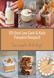 125 best keto pumpkin recipes low carb keto low carb and