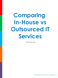 Inhouse Comparing In House Vs Outsourced It Services