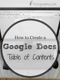 Google Doc Table Of Contents How To Create A Google Docs Table Of Contents Tech Gramma