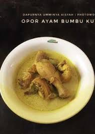 menu pelengkap opor ayam 1 117 resep opor ayam enak dan sederhana cookpad