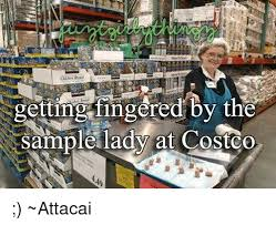 Costco Meme - ingered by the sle lady at costco attacai costco meme on sizzle