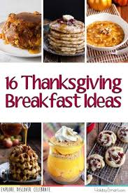 16 thanksgiving breakfast ideas holidaysmart