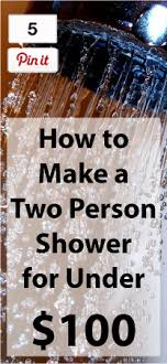 how to make a 2 person shower for 100 living for