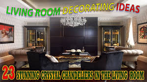living room decorating ideas 2017 23 stunning crystal