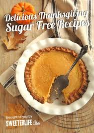 sweeter ife club delicious sugar free thanksgiving recipes by