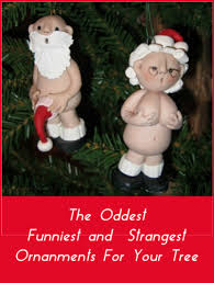 thirteen oddest funniest and strangest ornaments