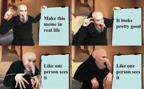 Make A Picture Meme - make this gru meme in real life meme xyz