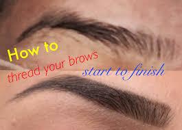 How To Do Eyebrow How To Do My Eyebrows With Thread U2013 World Novelties Makeup 2017
