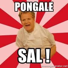 Chef Meme Generator - pongale sal chef ramsay meme generator