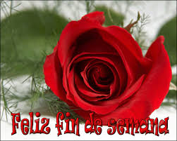 imagenes de feliz inicio de semana con rosas imágenes con frases para desear un feliz fin de semana feliz finde