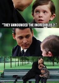 The Incredibles Memes - finding neverland meme imgflip