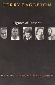 figures of dissent critical essays on fish spivak zizek and