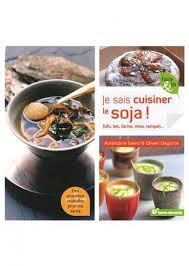 soja cuisine recettes soja livres de cuisine et recettes faciles femininbio