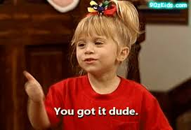 You Got It Dude Meme - full house you got it dude gif find share on giphy