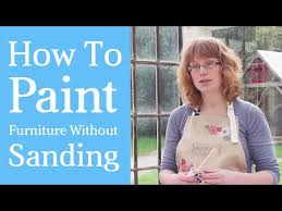 painting furniture without sanding how to paint furniture without sanding chalk based paint