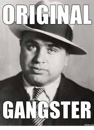 Gangster Meme - original gangster memes com gangster meme on me me