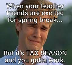 Work Friends Meme - when your teacher friends are excited for spring break but its tax