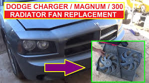 dodge charger 2007 recalls how to remove and replace the radiator fan on dodge charger dodge