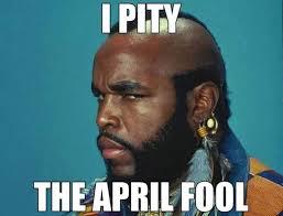 April Fools Day Meme - april fools day memes sohumorous 116