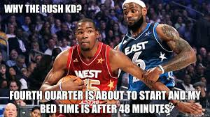 why the rush kd fourth quarter is about to start and my bed time